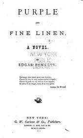 Purple and Fine Linen: A Novel