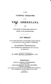 On the National Character of the Athenians and the Causes of Those Peculiarities by which it was Distinguished ...