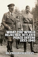 What the World Rejected  Hitler s Peace Offers 1933 1940