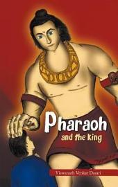 Pharaoh: And the King