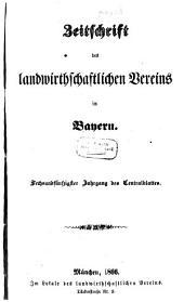 Zeitschrift des Landwirthschaftlichen Vereins in Bayern: zugl. Organ d. Agrikultur-Chemischen Versuchsstationen Bayerns. 1866