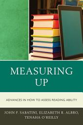 Measuring Up: Advances in How We Assess Reading Ability