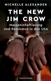 The New Jim Crow: Masseninhaftierung und Rassismus in den USA