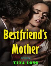 Bestfriend's Mother (Erotica)
