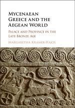 Mycenaean Greece and the Aegean World