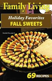 Family Living  Holiday Favorites Fall Sweets