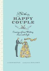 To the Happy Couple: Creating a Great Wedding Toast with Style