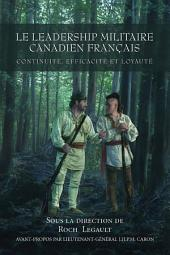 Le Leadership militaire canadien français: Continuite, Efficacite, et Loyaute