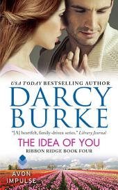 The Idea of You: Ribbon Ridge Book Four