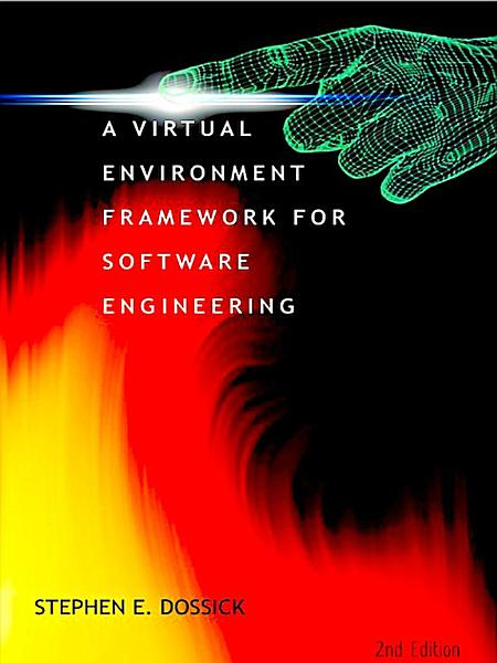 A Virtual Environment Framework For Software Engineering 2nd Edition