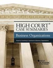 High Court Case Summaries, Business Organizations (Keyed to Eisenberg, 11th): Edition 11