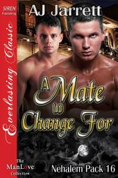 A Mate to Change For [Nehalem Pack 16]