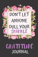 Dont Let Anyone Dull Your Sparkle Gratitude Journal PDF