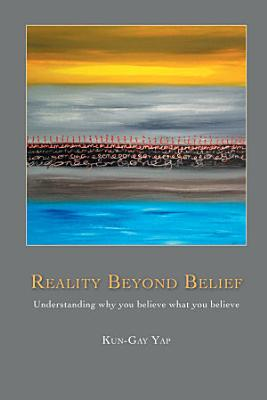 Reality Beyond Belief