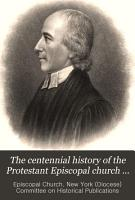 The Centennial History of the Protestant Episcopal Church in the Diocese of New York  1785 1885 PDF
