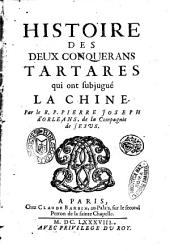 Histoire des deux conquerans Tartares qui ont subjugué la Chine. Par le r.p. Pierre Joseph d'Orleans, da la Compagnie de Jesus