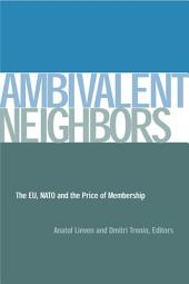 Ambivalent Neighbors: The EU, NATO and the Price of Membership