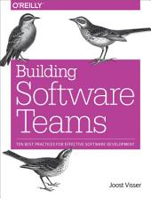 Building Software Teams: Ten Best Practices for Effective Software Development