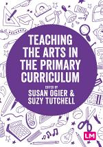Teaching the Arts in the Primary Curriculum