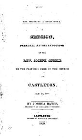 The Ministry a Good Work. A Sermon, Preached at the Induction of the Rev. Joseph Steele, Etc