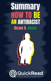 Summary Of  How To Be An Antiracist  By Ibram X  Kendi   Free Book By QuickRead Com