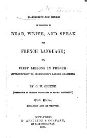Ollendorff's New Method of Learning to Read, Write, and Speak the French Language, Or, First Lessons in French (Introductory to Ollendorff's Larger Grammar)