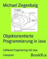 Objektorientierte Programmierung in Java: Software/Engineering mit Java
