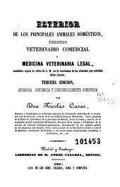 Esterior de los principales animales domésticos, derecho veterinario comercial y medicina veterinaria legal: mandados seguir de orden de S. M. en la enseñanza de los alumnos que estudian dicha ciencia
