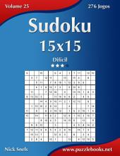 Sudoku 15x15 - Difícil - Volume 25 - 276 Jogos