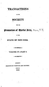 Transactions of the Society for the Promotion of Useful Arts, in the State of New York: Volume 4, Part 1