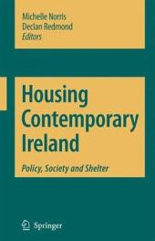 Housing Contemporary Ireland: Policy, Society and Shelter