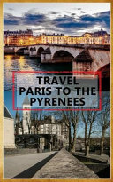 Travel Paris to the Pyrenees
