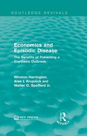 Economics and Episodic Disease: The Benefits of Preventing a Giardiasis Outbreak