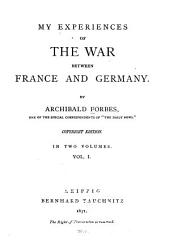 My Experiences of the War Between France and Germany: Volumes 1-2