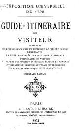 Guide-itinéraire du visiteur: contenant un résumé descriptif et technique de chaque classe d'exposants, la liste raisonnée des principaux exposants, l'itinéraire du visiteur ...