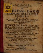 Dissertatio Iuridica Inauguralis, De Interesse Damni Emergentis Et Lucri Cessantis