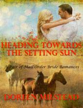 Heading Towards the Setting Sun – a Pair of Mail Order Bride Romances