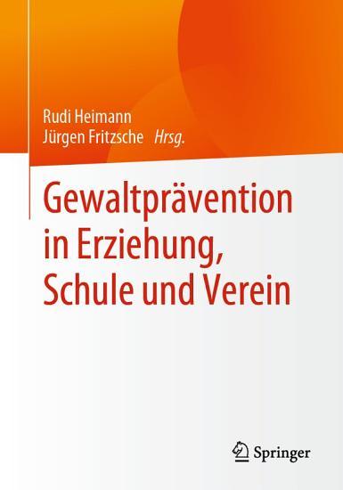 Gewaltpr  vention in Erziehung  Schule und Verein PDF