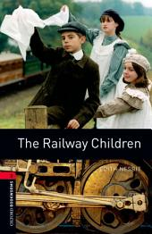 The Railway Children Level 3 Oxford Bookworms Library: Edition 3