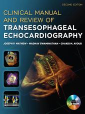 Clinical Manual and Review of Transesophageal Echocardiography, Second Edition: Edition 2