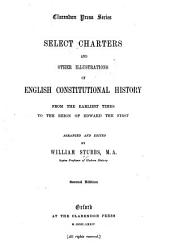 Select Charters and Other Illustrations of English Constitutional History from the Earliest Times to the Reign of Edward the First: Volume 3