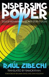 Dispersing Power: Social Movements as Anti-State Forces