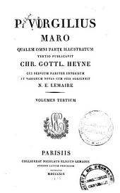 P. Virgilius Maro qualem omni parte illustratum tertio publicavit Chr: Volume 3