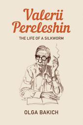 Valerii Pereleshin: The Life of a Silkworm
