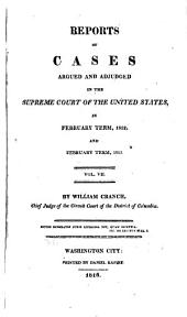 Reports of cases argued and adjudged in the Supreme Court of the United States in August and December terms 1801 and February term 1803 - [February term 1815]: Volume 7