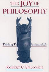 The Joy of Philosophy: Thinking Thin versus the Passionate Life