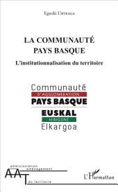 La communauté pays basque: L'institutionnalisation du territoire
