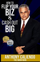 How to Flip Your Biz & Cash Out Big
