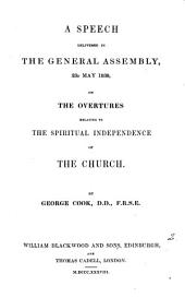 A speech delivered in the general assembly ... on the overtures relating to the spiritual independence of the Church: Volume 2