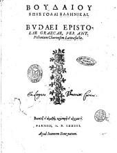 Boudaiou Epistolai ellL·nikai. Budaei epistolae Graecae, per Ant. Pichonium Chartensem Latinae factae